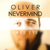 Oliver Nevermind - The Sun Is Gone and Then Comes This