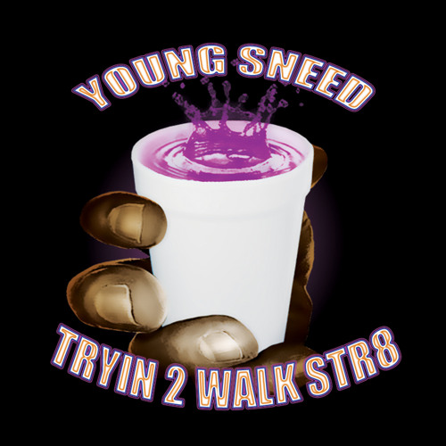 Young Sneed – Tryin To Walk Str8