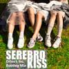 Serebro - Kiss (Orion's Inc. Bootleg Mix)