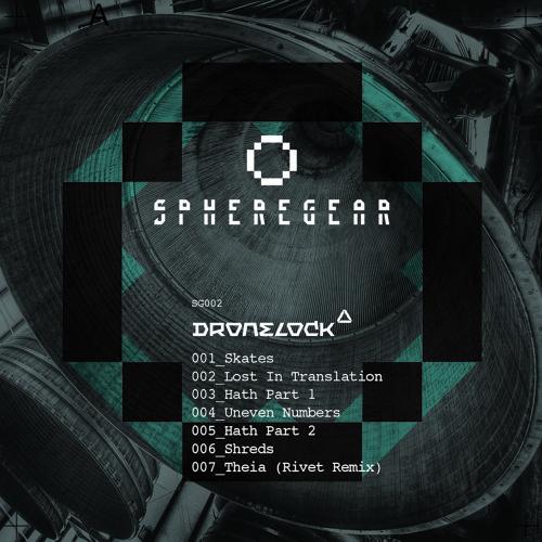 Dronelock - Theia (Rivet Remix) (Sphere Gear - SG002) 2015