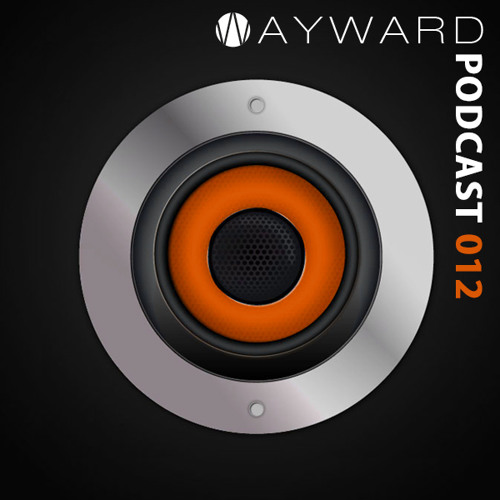 Wayward Podcast 012 - mixed by Zakari&Blange