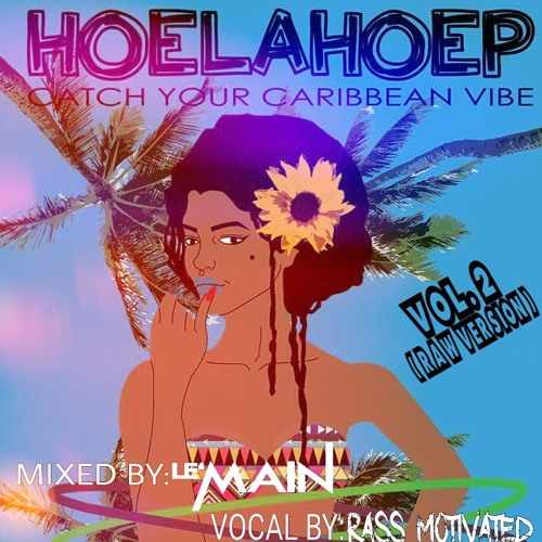 DJ Le'Main - HolaHoep (Vol. 2)  Hosted by Rass Motivated