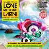 #LoveMeSomeLarni Dancehall meets Soca