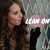 Lean On - Major Lazer & DJ Snake Ft MØ - Cover By Ali Brustofski