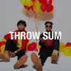 Throw Sum (Prod. By Brandon Beats On the Boards)
