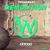 Dreadbeat - Demolition (Extended Mix) |OUT NOW|