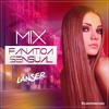 Mix Fanatica Sensual - Dj Lanser.mp3