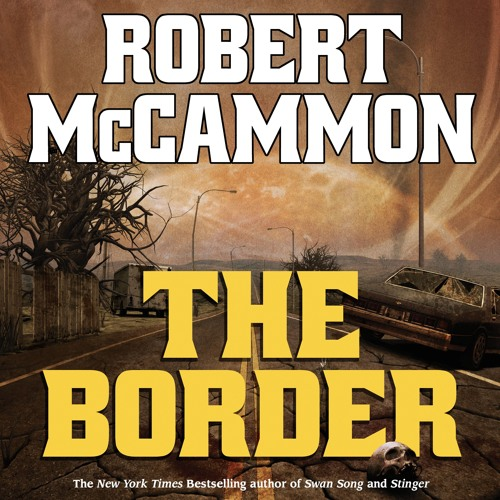 The Border by Robert McCammon, Narrated by Fred Berman