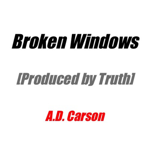 Broken Windows [Produced By Truth]