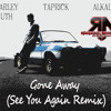 CHARLIE PUTH FT. TAPRICK & ALKALINE - GONE AWAY (SEE U AGAIN REMIX) [REMIXXX ASSASSIN]