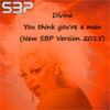 Divine - You think you re`a Man (2015 SBP Version )