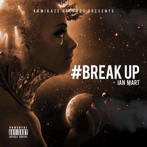 Ian Mart - Break Up (Original Mix)[Kamikaze Records] OUT NOW