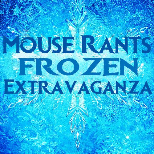 Mouse Rants Frozen Extravaganza Trailer (Explicit)