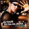 Ek Pal Ka Jeena  DJ SAUR EDM MIX