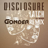 Disclosure - Latch (Gonder Remix) [FREE DOWNLOAD]