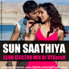 Sun Saathiya ( ABCD - Club Electro Mix ) - DJ UTKarsH ( Demo )