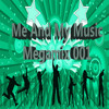 Me And My Music Megamix 001