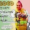 Loco - Dj Cepi Evolution Music - El Monchi Papa