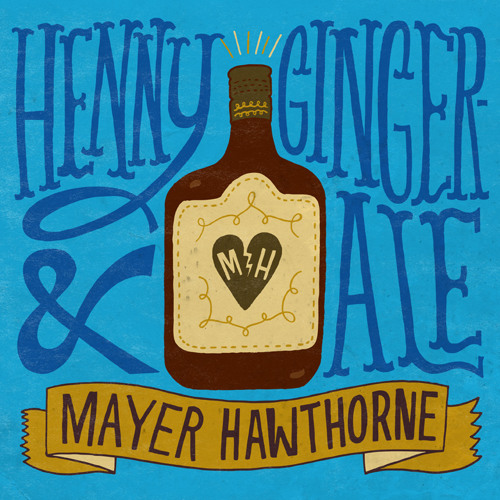 "Mayer Hawthorne - Henny & Gingerale (ADN 12"" Edit)"