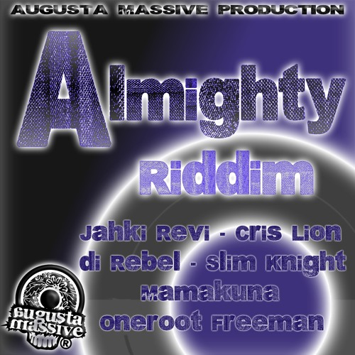 ALMIGHTY RIDDIM (Augusta Massive Prod.) 2015