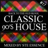 BACK TO THE OLD SKOOL PART 17 - CLASSIC 90'S HOUSE