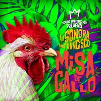 """Misa De Gallo """"La Sonora San Francisco"""""""