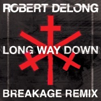 Robert DeLong Long Way Down (Breakage Remix) Artwork