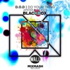 Apster & Deuces vs D.O.D - Blackbox & Do your thing (KAI MASHUP)[FREE DOWNLOAD]
