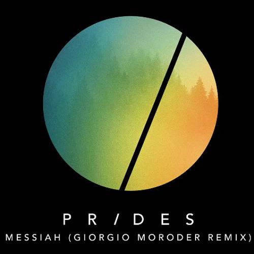 Prides - Messiah (Giorgio Moroder Remix)