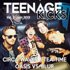 TEENAGE KICKS - Vol. 2 : Circa Waves, Tea Time & Blur Vs. Oasis