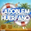 Dr Bellido Ft Las Enfermeras - Huerfano (La Doble M Mambo Remix)