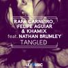 Rafa Carneiro, Felipe Aguiar & KHAMIX feat. Nathan Brumley - Tangled (Radio Mix) [OUT NOW!]