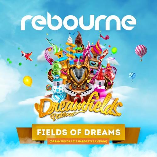 Rebourne - Fields Of Dreams (Dreamfields 2015 Anthem) (FREE DOWNLOAD)