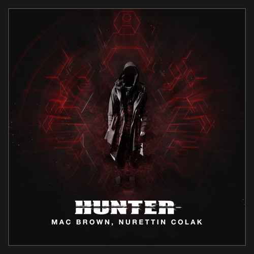 Mac Brown , Nurettin Colak - Hunter (Original Mix)