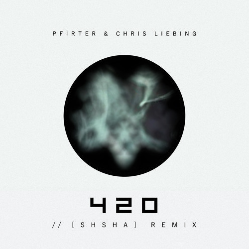 Pfirter & Chris Liebing - 420 (SHSHA Remix)