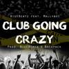 Club Going Crazy - BigEBeatz Ft MallyBoi ( Prod. BigEBeatz x BackPack ) mp3