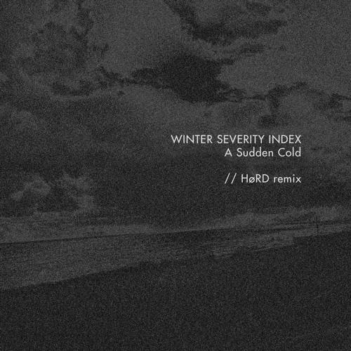 A Sudden Cold // HøRD remix