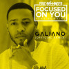 2 Chainz vs. Eric Bellinger - Focused On You (Galiano Official Remix)| Free Download