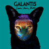 Galantis - Louder Harder Better