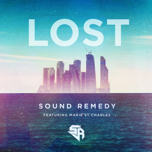 Sound Remedy - Lost (Ft. Marie St. Charles)