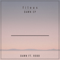 Filous - Dawn (Ft. ROBB)