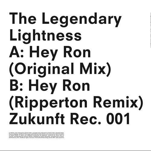 Legendary Lightness - Hey Ron (Ripperton Remix) Zukunft Records