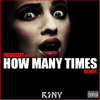 HOW MANY TIMES - DJ Khaled Feat Drugzzzy B  - HOW MANY TIMES (RSNY REMIX) @RSNYMUSIC
