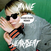 Annie - Heartbeat (Some Dude Remix)