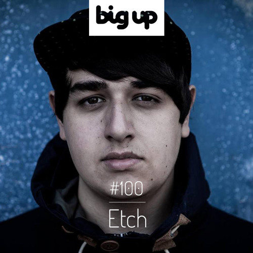 Big Up Mix 100 - Etch