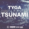 Tyga - Tsunami (Remix) [Free Download]