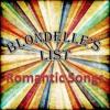 BLONDELLE'S LIST OF ROMANTIC SONGS