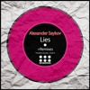 Alexander Saykov - Lies (Original Mix) Out Now On Beatport