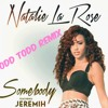 Somebody-Natalie La Rose ft. Jeremih [Odd Todd Remix]