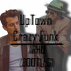Uptown Crazy  Funk (ARHU Bootleg)
